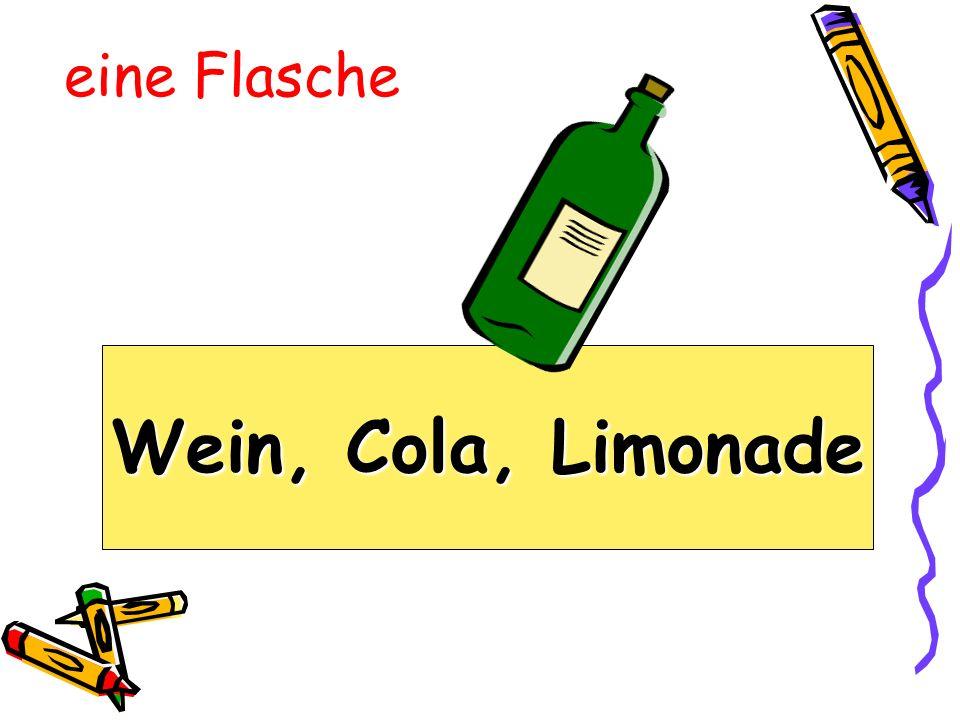 eine Flasche Wein, Cola, Limonade