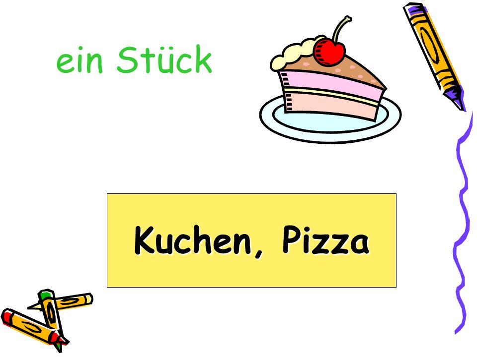 ein Stück Kuchen, Pizza