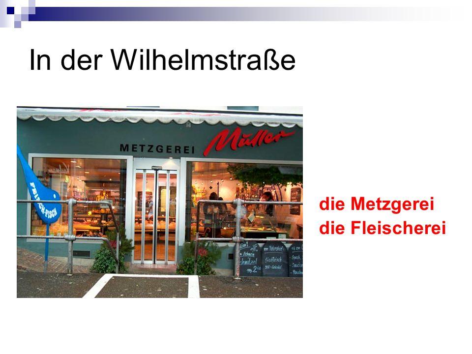 In der Wilhelmstraße die Metzgerei die Fleischerei