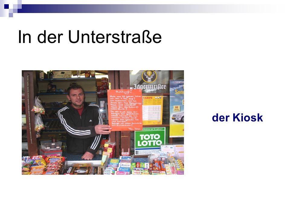 In der Unterstraße der Kiosk