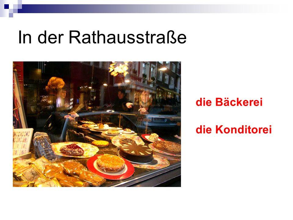 In der Rathausstraße die Bäckerei die Konditorei