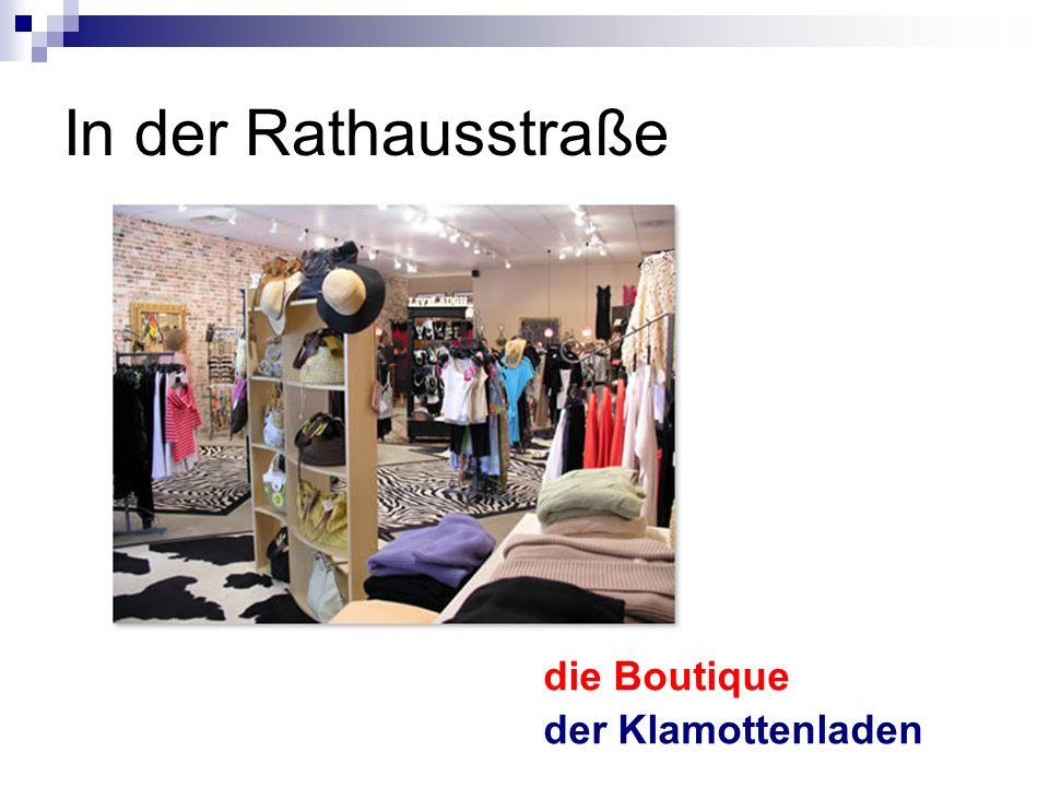In der Rathausstraße die Boutique der Klamottenladen