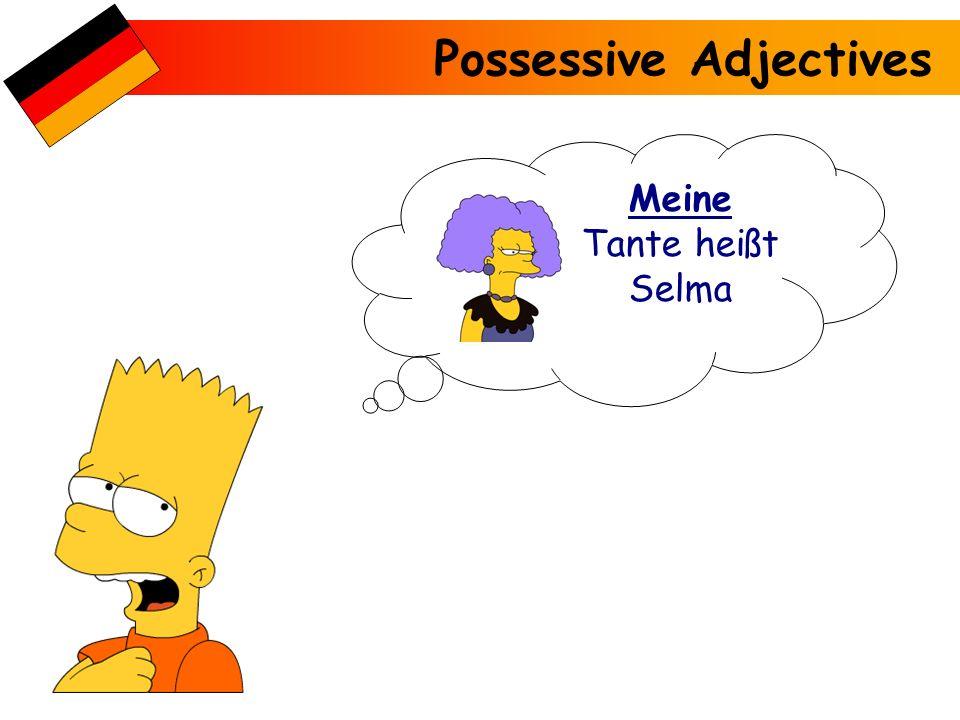 Possessive Adjectives Meine Tante heißt Selma