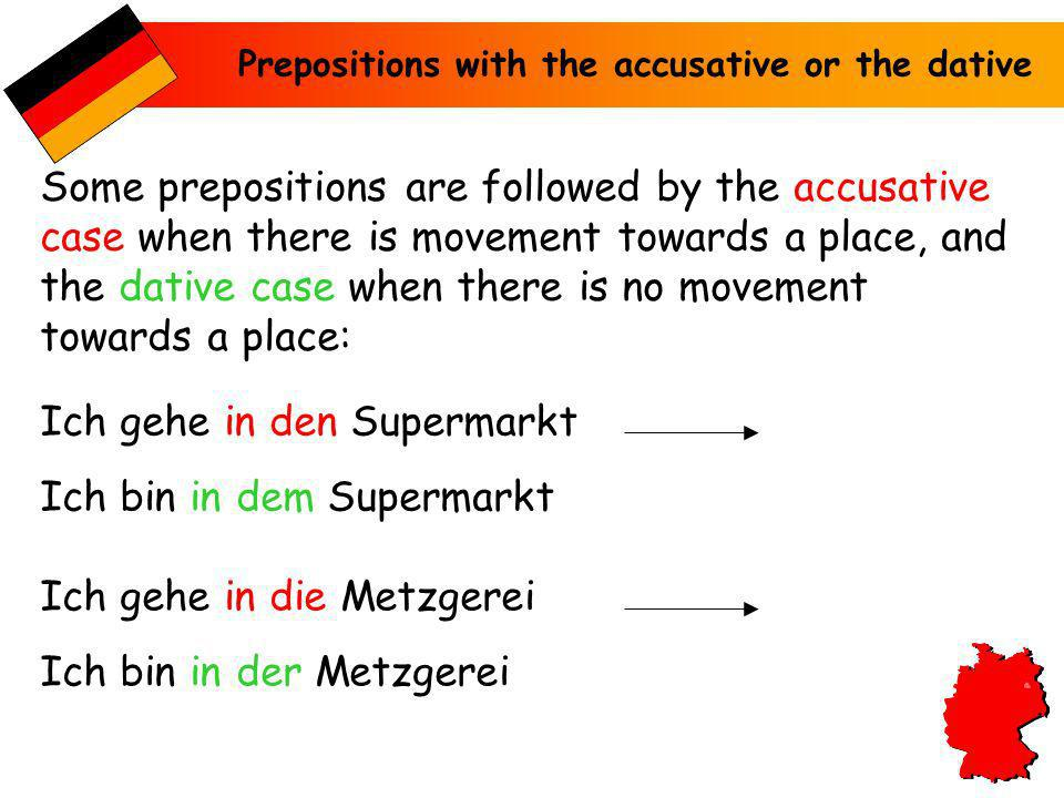 Prepositions with the accusative or the dative MasculineFeminineNeutralPlural Nominative derdiedasdie Accustaive dendiedasdie Dative demderdemden