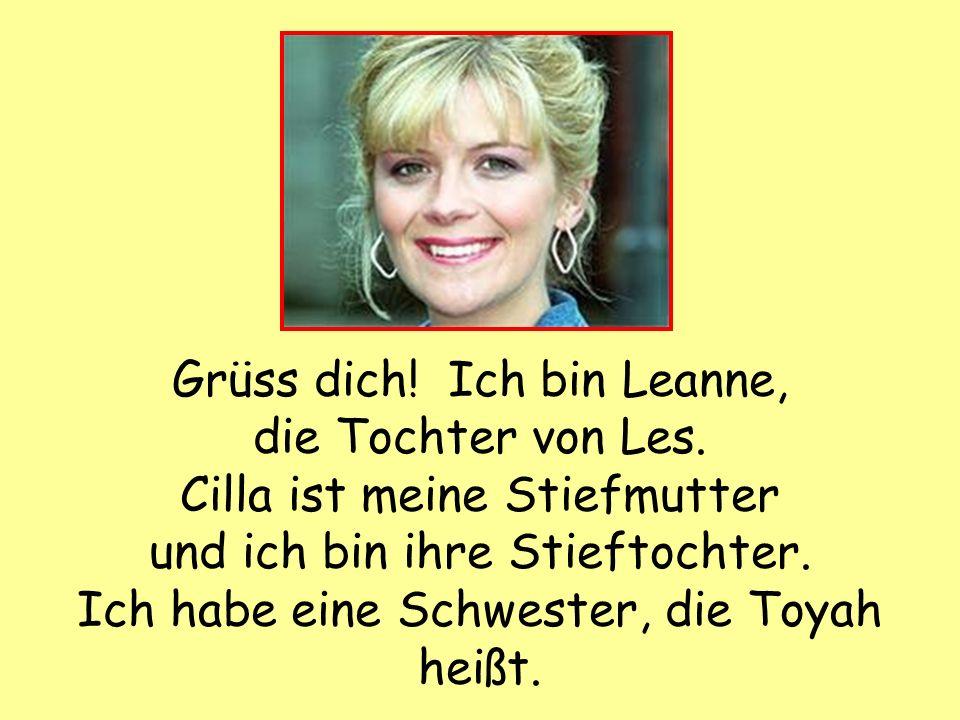 Grüss dich. Ich bin Leanne, die Tochter von Les.