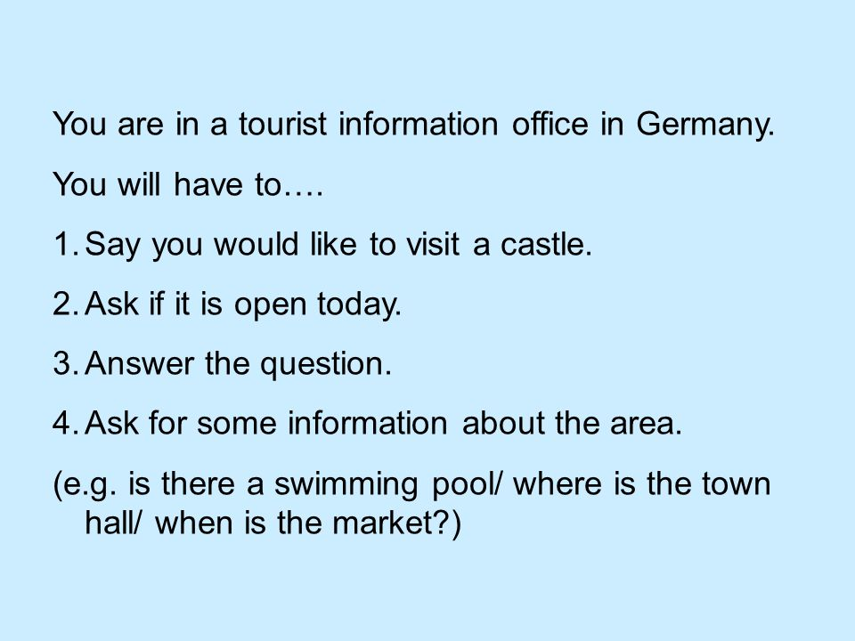 You are in a tourist information office in Germany.