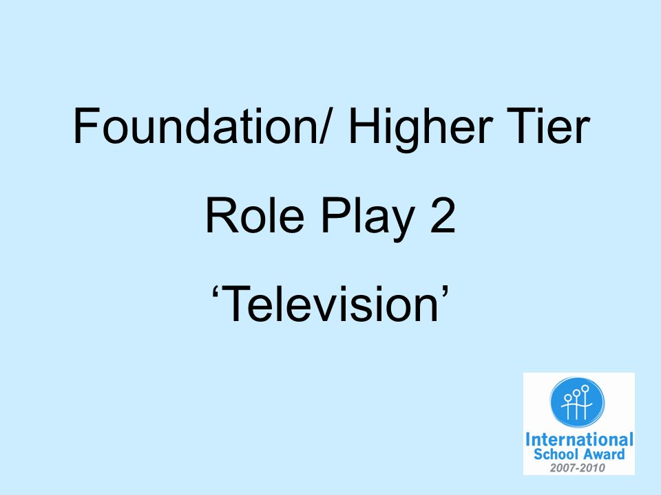 Foundation/ Higher Tier Role Play 2 Television