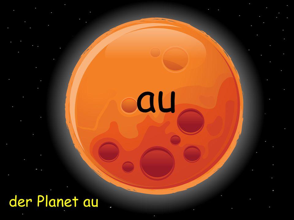 der Planet au au