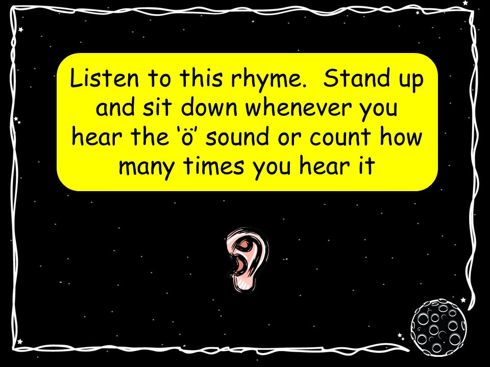 Listen to this rhyme.