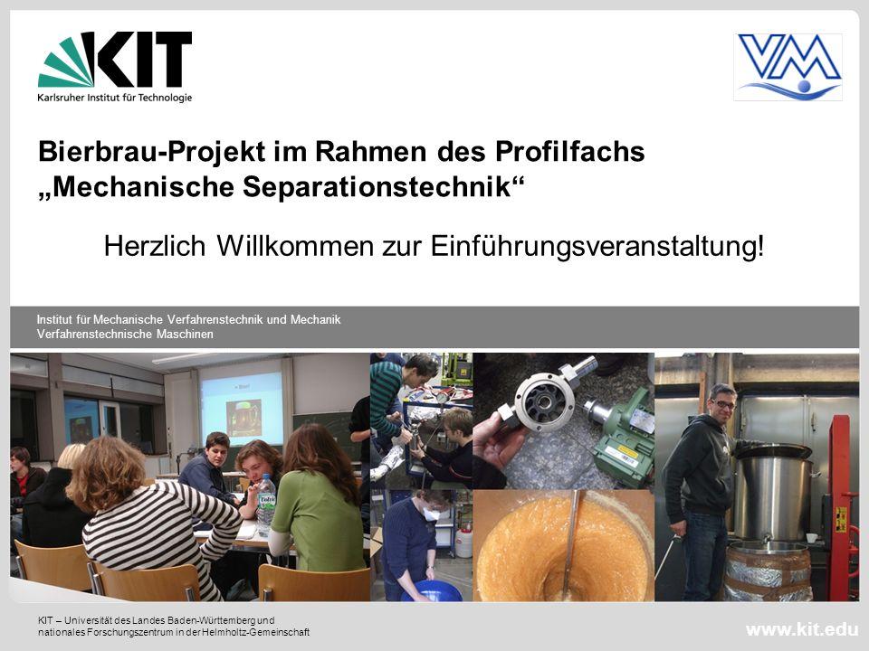 Institut für Mechanische Verfahrenstechnik und Mechanik, Verfahrenstechnische Maschinen 227.04.2014 Bierbrauen.