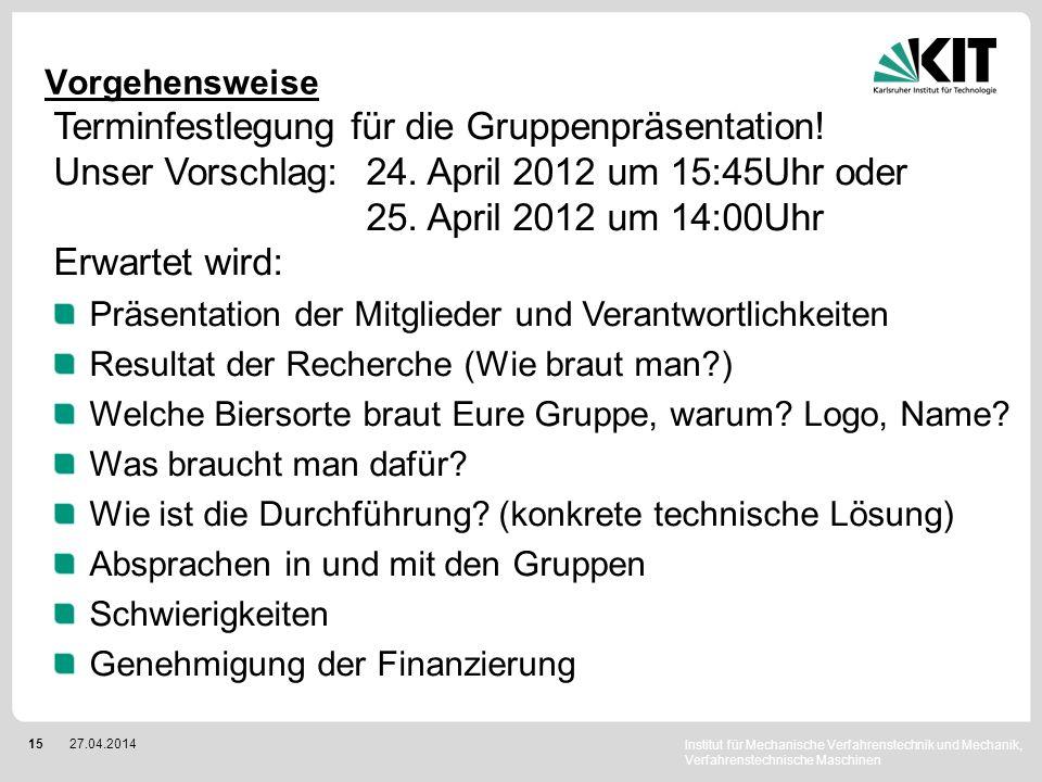 Institut für Mechanische Verfahrenstechnik und Mechanik, Verfahrenstechnische Maschinen 1627.04.2014 Brauwettbewerb VM Brau Award