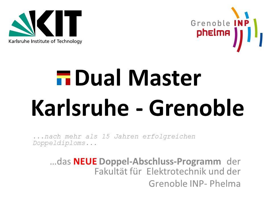 Dual Master Karlsruhe - Grenoble...nach mehr als 15 Jahren erfolgreichen Doppeldiploms...