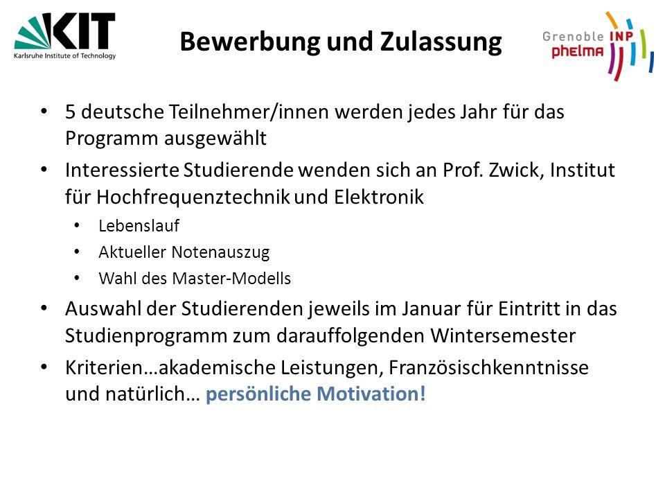 Bewerbung und Zulassung 5 deutsche Teilnehmer/innen werden jedes Jahr für das Programm ausgewählt Interessierte Studierende wenden sich an Prof.