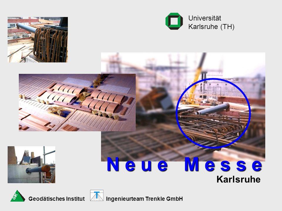 Neue Messe  Modell Die Vermessungsarbeiten wurden dem Ingenieurbüro Ingenieurteam Trenkle GmbH in Karlsruhe übertragen.