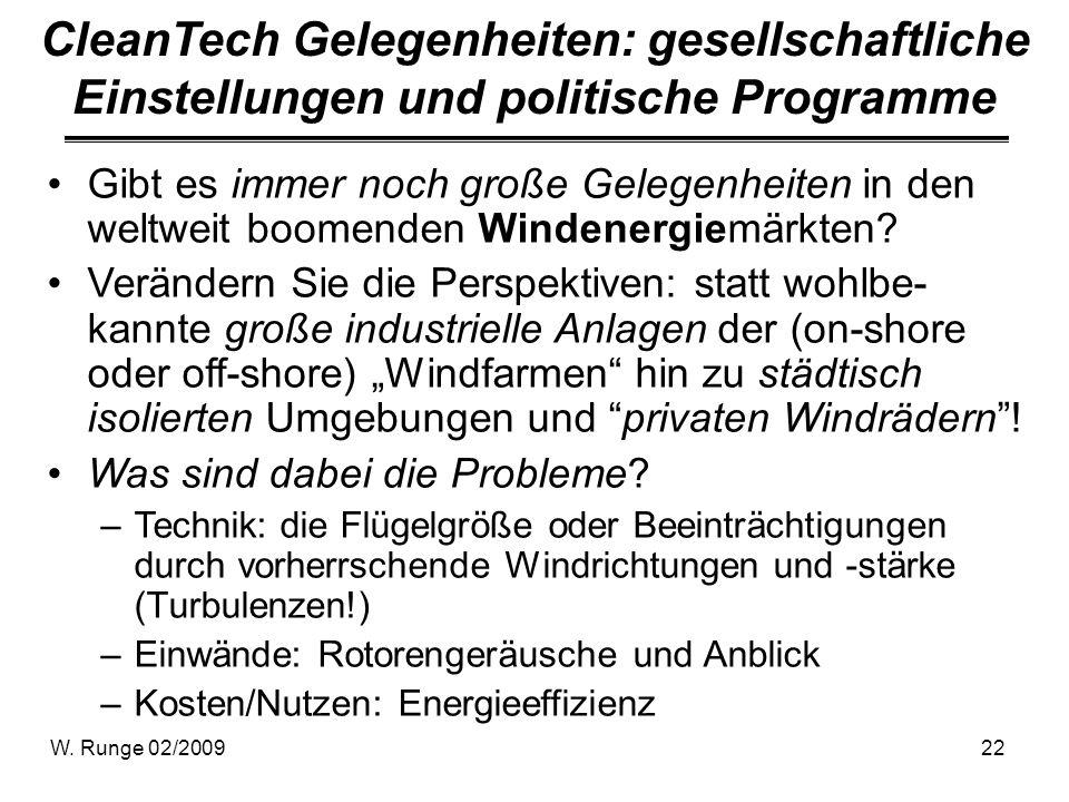 W. Runge 02/200922 CleanTech Gelegenheiten: gesellschaftliche Einstellungen und politische Programme Gibt es immer noch große Gelegenheiten in den wel