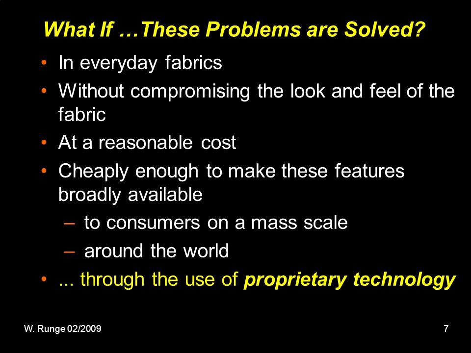 7 What If …These Problems are Solved.
