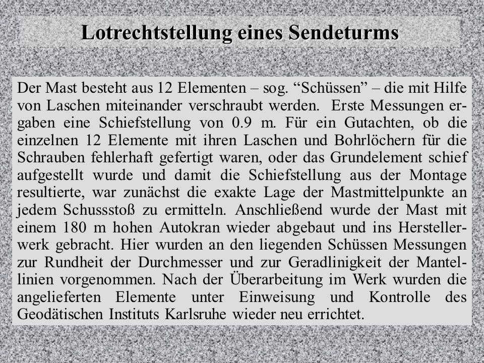 Lotrechtstellung eines Sendeturms Der Mast besteht aus 12 Elementen – sog.