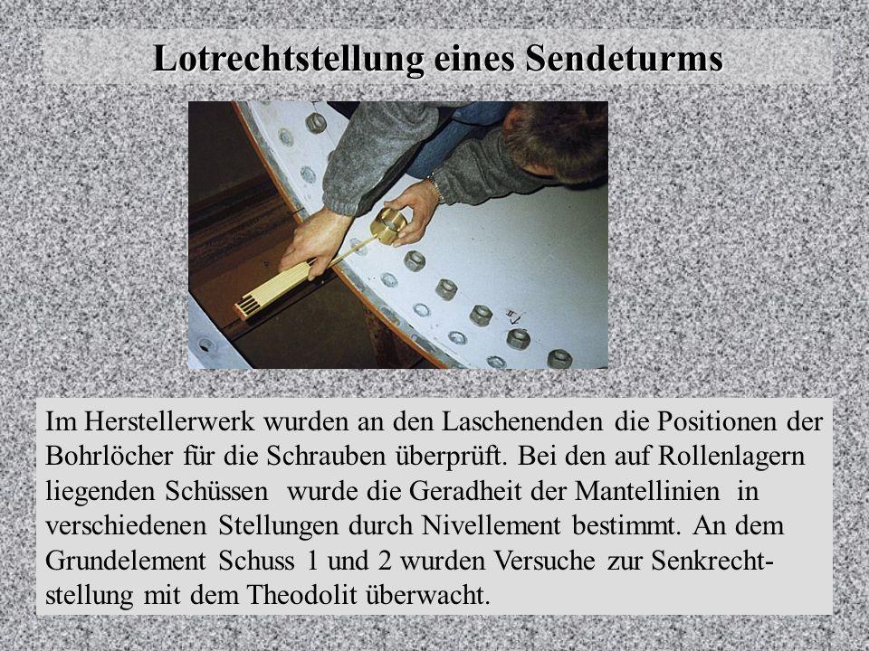 Lotrechtstellung eines Sendeturms Die Mastelemente im Herstellerwerk