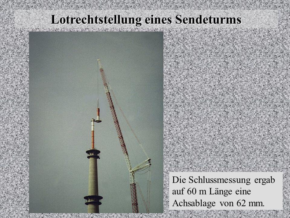 Lotrechtstellung eines Sendeturms Endgültige Lage der Mittelpunkte nach dem Wiederaufbau