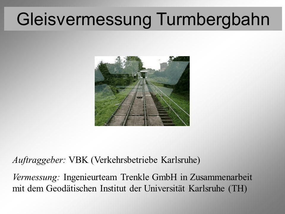 Gleisvermessung Turmbergbahn Video 2 Auftraggeber: VBK (Verkehrsbetriebe Karlsruhe) Vermessung: Ingenieurteam Trenkle GmbH in Zusammenarbeit mit dem G