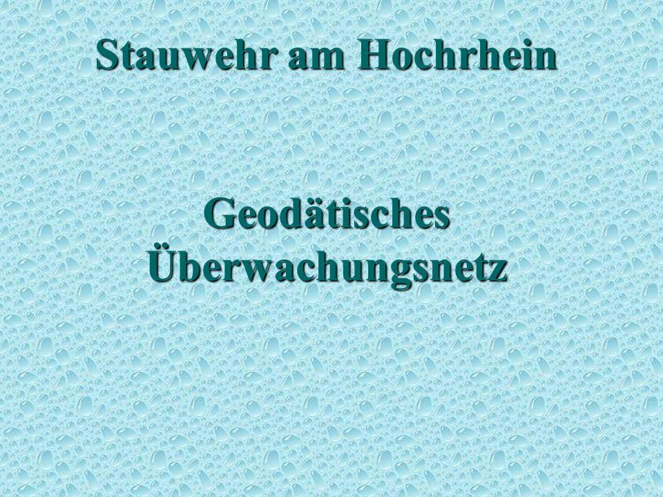 Stauwehr am Hochrhein Geodätisches Überwachungsnetz Projekt