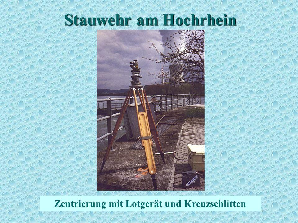Stauwehr am Hochrhein Zentrierung mit Lotgerät und Kreuzschlitten Zentrierung