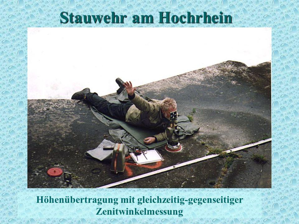 Stauwehr am Hochrhein Höhenbestimmung 6 Höhenübertragung mit gleichzeitig-gegenseitiger Zenitwinkelmessung