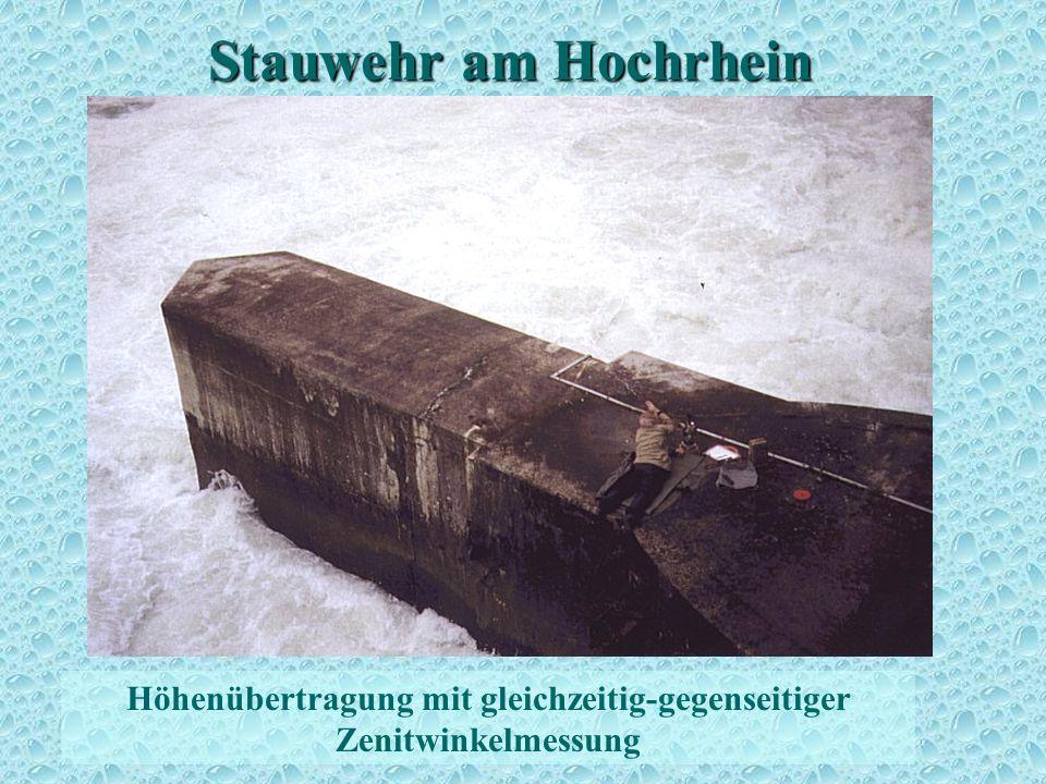 Stauwehr am Hochrhein Höhenbestimmung 7 Höhenübertragung mit gleichzeitig-gegenseitiger Zenitwinkelmessung