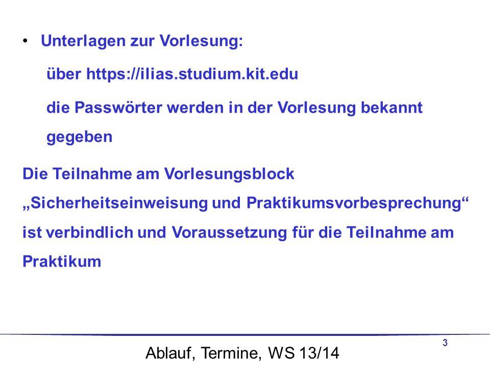 3 Unterlagen zur Vorlesung: über https://ilias.studium.kit.edu die Passwörter werden in der Vorlesung bekannt gegeben Die Teilnahme am Vorlesungsblock