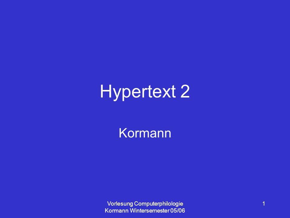 Vorlesung Computerphilologie Kormann Wintersemester 05/06 2 Plan Vorbemerkung Was ist ein Text.