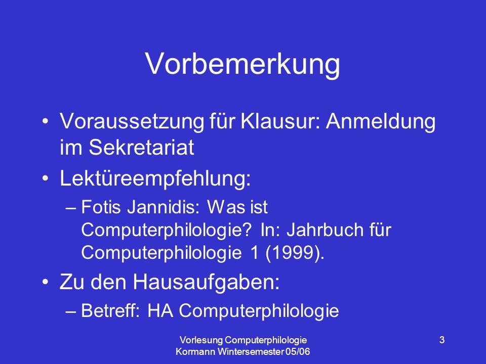 Vorlesung Computerphilologie Kormann Wintersemester 05/06 4 Text Textus: lat.