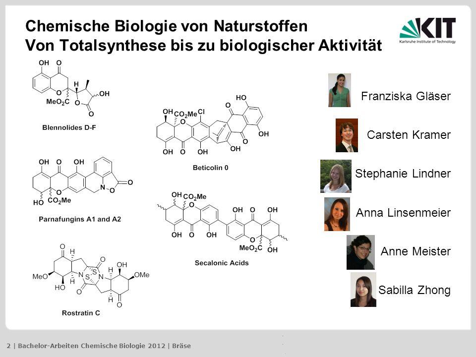 Franziska Gläser Carsten Kramer Stephanie Lindner Anna Linsenmeier Anne Meister Sabilla Zhong Chemische Biologie von Naturstoffen Von Totalsynthese bi