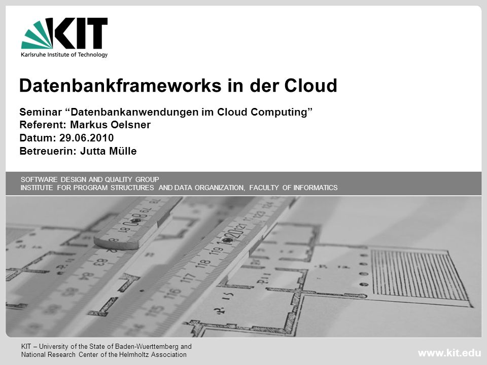 Software Design and Quality Group Institute for Program Structures and Data Organization 1227.04.2014Markus Oelsner – Datenbankframeworks in der Cloud 1.