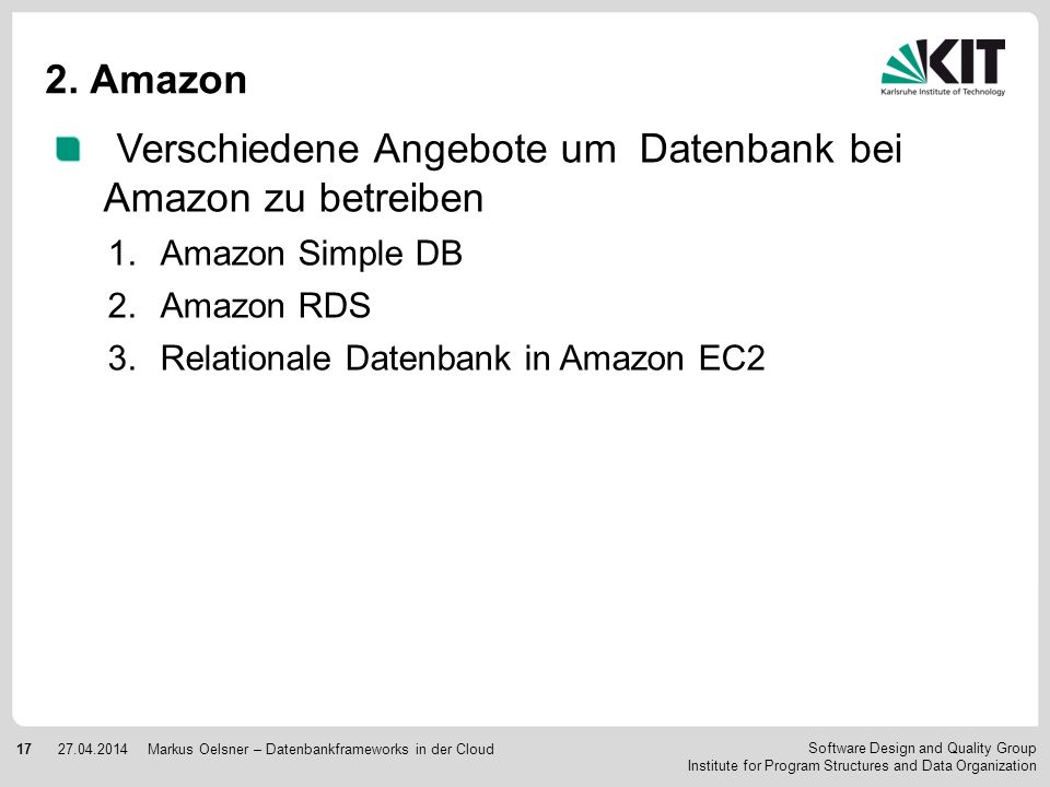 Software Design and Quality Group Institute for Program Structures and Data Organization 1727.04.2014Markus Oelsner – Datenbankframeworks in der Cloud