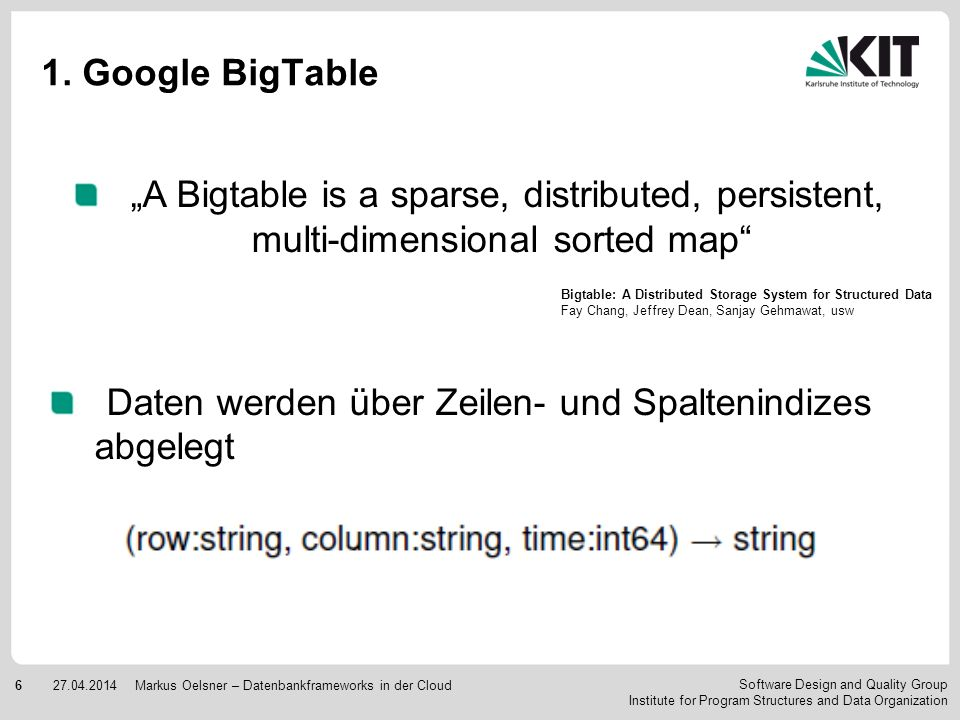 Software Design and Quality Group Institute for Program Structures and Data Organization 627.04.2014Markus Oelsner – Datenbankframeworks in der Cloud