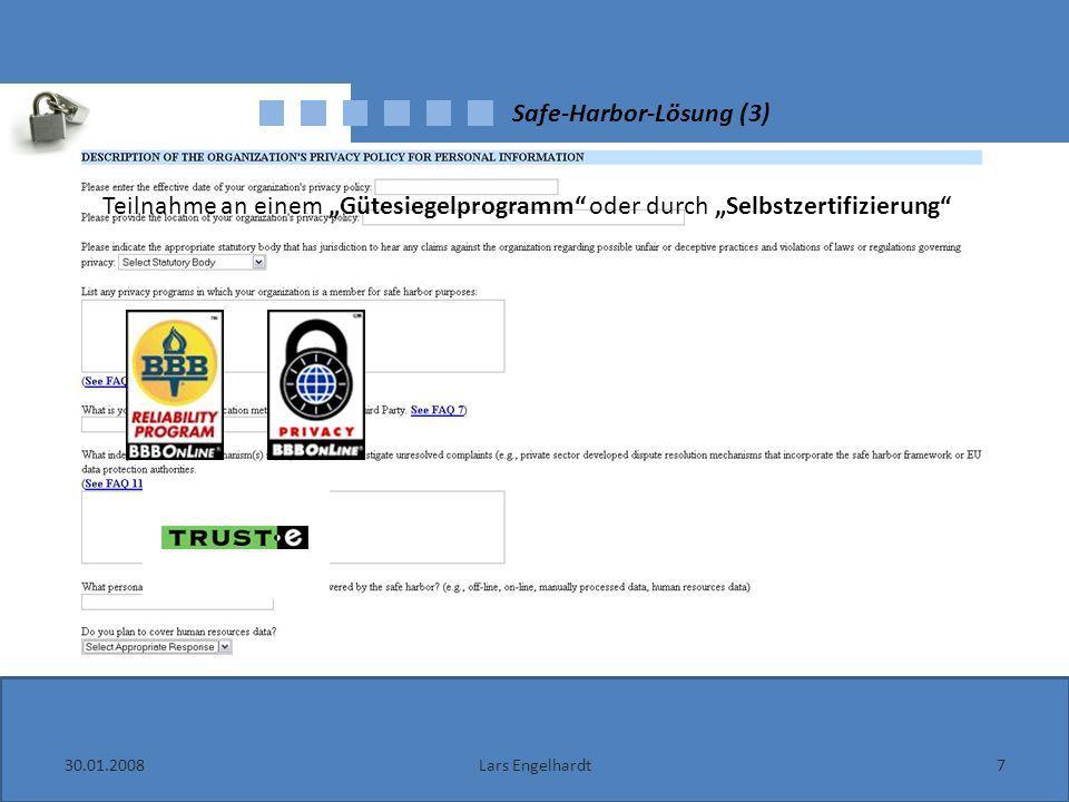 30.01.20087Lars Engelhardt Safe-Harbor-Lösung (3) Teilnahme an einem Gütesiegelprogramm oder durch Selbstzertifizierung