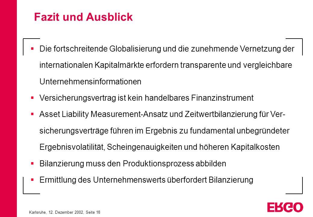 Karlsruhe, 12. Dezember 2002, Seite 18 Die fortschreitende Globalisierung und die zunehmende Vernetzung der internationalen Kapitalmärkte erfordern tr