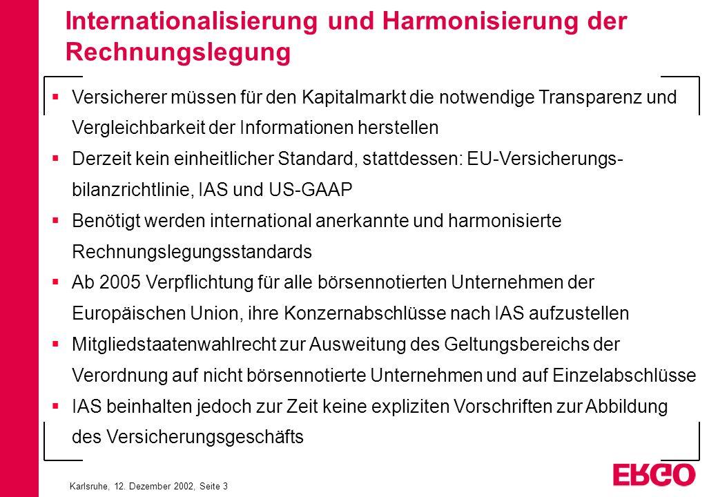 Karlsruhe, 12. Dezember 2002, Seite 3 Versicherer müssen für den Kapitalmarkt die notwendige Transparenz und Vergleichbarkeit der Informationen herste