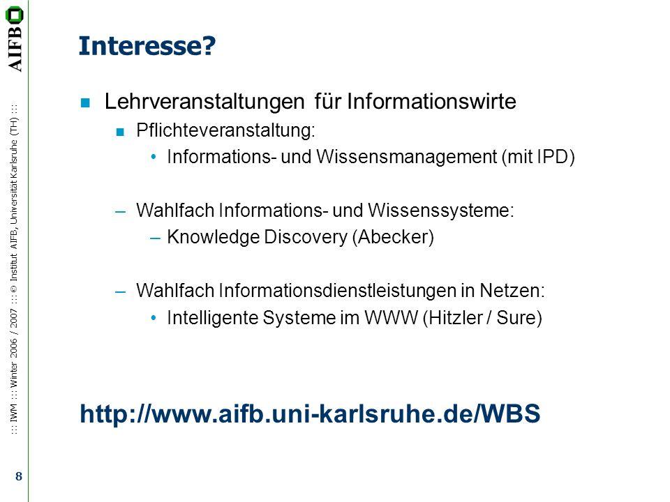 ::: IWM ::: Winter 2006 / 2007 ::: Institut AIFB, Universität Karlsruhe (TH) ::: 9 Interested.