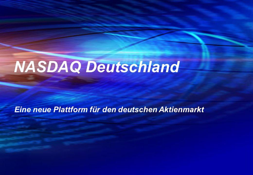 Eine neue Plattform für den deutschen Aktienmarkt NASDAQ Deutschland