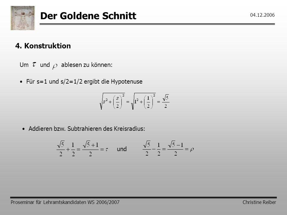Der Goldene Schnitt Proseminar für Lehramtskandidaten WS 2006/2007 Christine Reiber 04.12.2006 4.