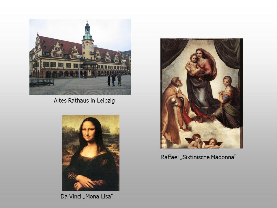 Altes Rathaus in Leipzig Da Vinci Mona Lisa Raffael Sixtinische Madonna