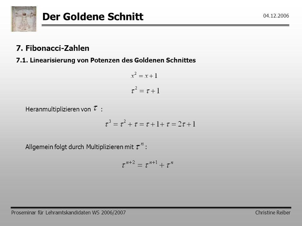 Der Goldene Schnitt Proseminar für Lehramtskandidaten WS 2006/2007 Christine Reiber 04.12.2006 7.