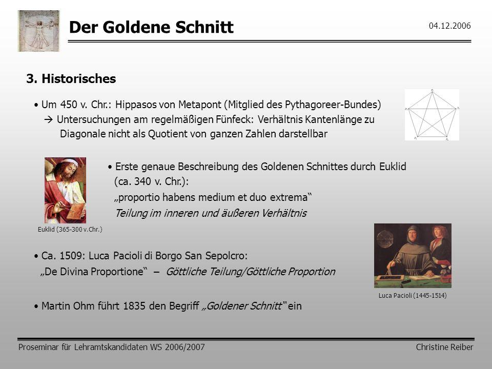 Der Goldene Schnitt Proseminar für Lehramtskandidaten WS 2006/2007 Christine Reiber 04.12.2006 3.