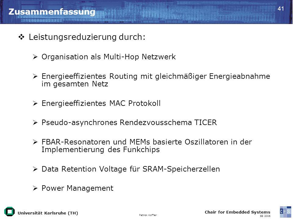 Universität Karlsruhe (TH) Patrick Koffler Chair for Embedded Systems SS 2006 41 Zusammenfassung Leistungsreduzierung durch: Organisation als Multi-Ho
