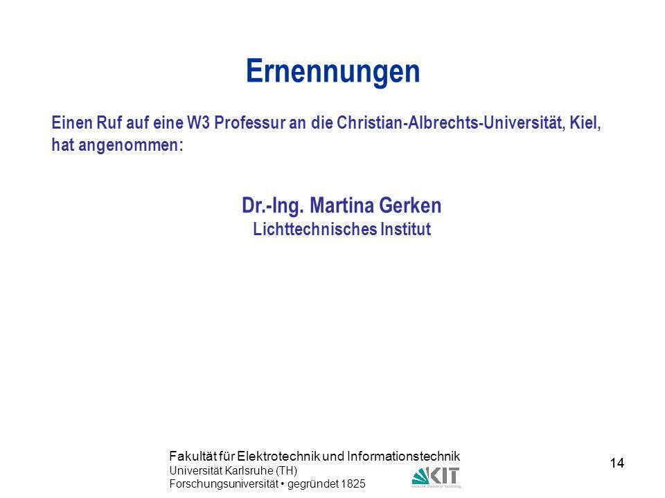 14 Fakultät für Elektrotechnik und Informationstechnik Universität Karlsruhe (TH) Forschungsuniversität gegründet 1825 14 Ernennungen Einen Ruf auf ei