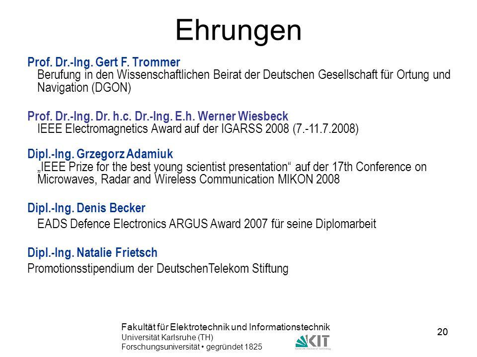 20 Fakultät für Elektrotechnik und Informationstechnik Universität Karlsruhe (TH) Forschungsuniversität gegründet 1825 20 Ehrungen Prof. Dr.-Ing. Gert
