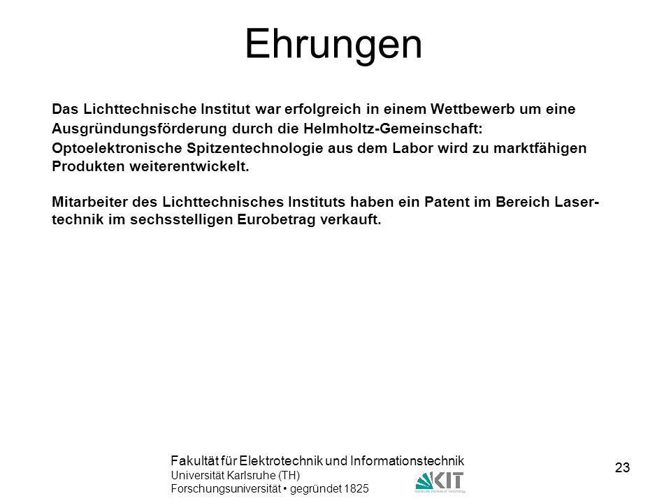 23 Fakultät für Elektrotechnik und Informationstechnik Universität Karlsruhe (TH) Forschungsuniversität gegründet 1825 23 Ehrungen Das Lichttechnische