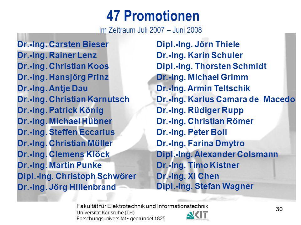 30 Fakultät für Elektrotechnik und Informationstechnik Universität Karlsruhe (TH) Forschungsuniversität gegründet 1825 30 47 Promotionen im Zeitraum J