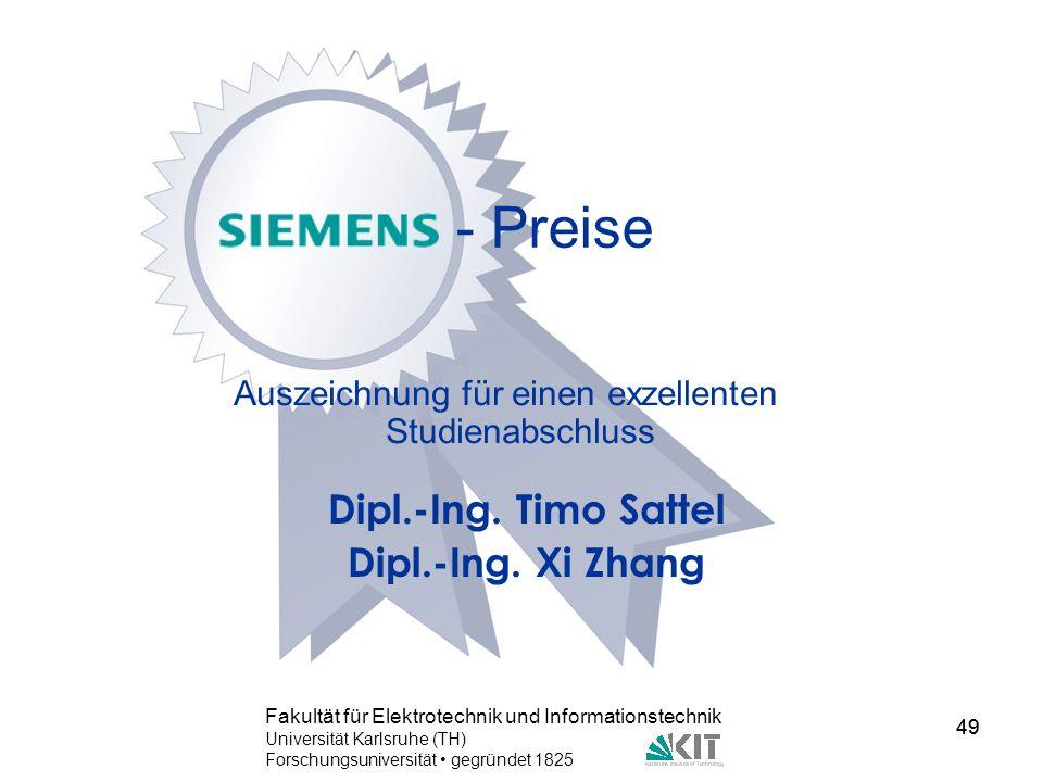 49 Fakultät für Elektrotechnik und Informationstechnik Universität Karlsruhe (TH) Forschungsuniversität gegründet 1825 49 - Preise Auszeichnung für ei